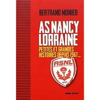 AS Nancy-Lorraine : Petites et grandes histoires depuis 1967