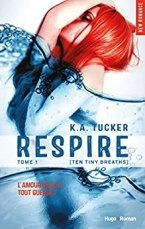 Respire - tome 1 (Ten tiny breaths) par [Tucker, K a]