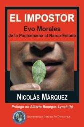 El impostor Evo Morales de la Pachamama al Narco-Estado (Spanish Edition) par [Márquez, Nicolás ]