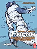 Force: Dynamic Life Drawing for Animators (Force Drawing Series)
