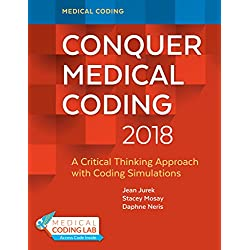 Conquer Medical Coding 2018: A Critical Thinking Approach with Coding Simulations
