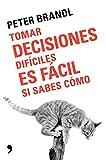 Tomar decisiones difíciles es fácil si sabes como (Fuera de Colección)