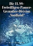 """Die 11. SS-Freiwilligen-Panzer-Grenadier-Division """"Nordland"""""""