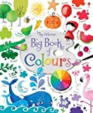 Big book of colours. Ediz. illustrata