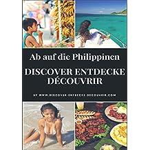 Discover Entdecke Découvrir Ab auf die Philippinen: Discover Entdecke Découvrir wie Du Deinen Traum leben kannst, findest Du hier (www.discover-entdecke-decouvrir.com 139)