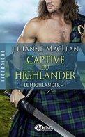 Captive du Highlander: Le Highlander, T1 par [Maclean, Julianne]