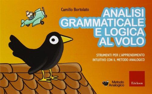 Analisi grammaticale e logica al volo. Strumenti per l'apprendimento intuitivo con il metodo...