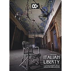 Italian liberty. Il sogno europeo della grande bellezza. Ediz. illustrata