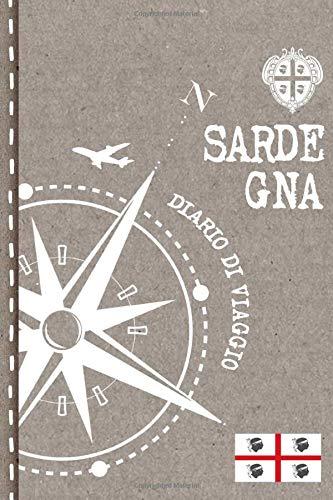 Sardegna Diario di Viaggio: Journal dotted A5 per Scrivere Appunti, Disegnare, Ricordi, Quaderno da Disegno, Dot Grid Giornalino, Bucket List - Libro Attività per Viaggi e Vacanze Viaggiatore