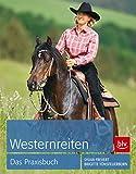 Westernreiten: Das Praxisbuch (BLV)