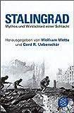 Stalingrad: Mythos und Wirklichkeit einer Schlacht