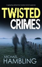 TWISTED CRIMES a gripping detective mystery full of suspense by [HAMBLING, MICHAEL]