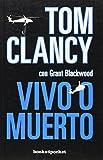Vivo o muerto (Spanish Edition) (Books4pocket Narrativa) by Tom Clancy (2013-12-31)