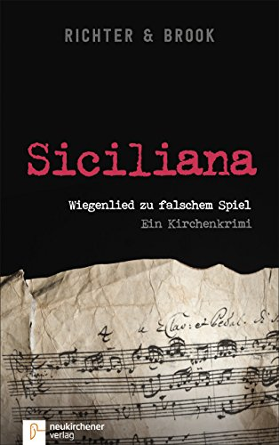 Siciliana: Wiegenlied zu falschem Spiel. Ein Kirchenkrimi