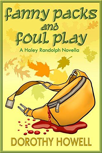 Fanny Packs and Foul Play (A Haley Randolph Mystery) (Haley Randolph Mystery Series Book 10)