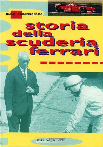 Storia della scuderia Ferrari. Ediz. illustrata