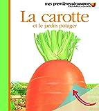 La carotte et le jardin potager (Mes premières découvertes)