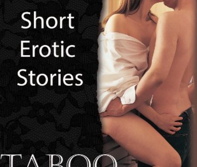 Taboo 1 Short Erotic Stories Book 2 By Apps Erotic