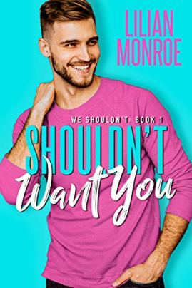 Shouldn't Want You: A Brother's Best Friend Romance (We Shouldn't Book 1) by [Monroe, Lilian]