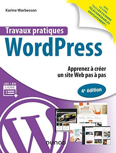 Travaux pratiques avec WordPress - 4e éd. - Apprenez à créer un site Web pas à pas
