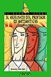 3l 4S3S1N4T0 D3L PR0F3S0R D3 M4T3M4T1C4S/The Math Teacher's Murder, A partir de 12 Años (Literatura Infantil (A partir de 12 Años) - El Duende Verde)