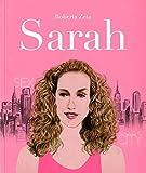 Sarah. Vita di Sarah Jessica Parker