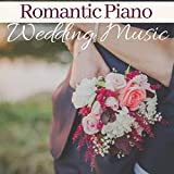 Romantic Piano Wedding Music - Greatest Love Songs Collection
