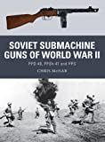 Soviet Submachine Guns of World War II: PPD-40, PPSh-41 and PPS (Weapon Book 33) (English Edition)