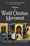 History of the World Christian Movement: Volume II: Modern Christianity from 1454 to 1900: 2