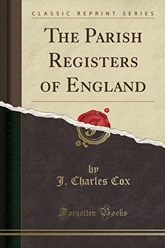 The Parish Registers of England (Classic Reprint)