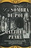 LA SOMBRA DE POE. Un gran enigma de la historia de la Literatura: La muerte de Edgar Allan Poe