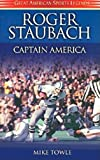 Roger Staubach: Captain America (Great American Sports Legends Series)