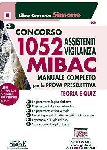 Concorso 1052 Assistenti vigilanza MIBAC. Manuale completo per la prova preselettiva. Teoria e quiz....