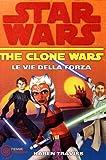 Le vie della forza. The clone wars. Star wars: 3