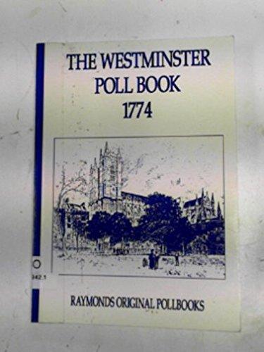 The Westminster Poll Book 1774 (Raymonds original pollbooks)