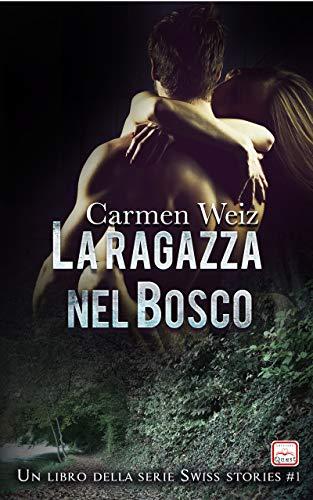 La ragazza nel bosco (Swiss Stories #1): Un thriller avventura (romanzi gialli rosa) - versione...