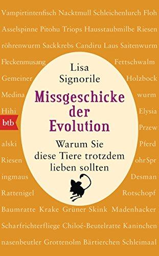 Missgeschicke der Evolution: Warum Sie diese Tiere trotzdem lieben sollten (German Edition)
