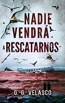 Leer gratis Nadie vendrá a rescatarnos Versión Kindle de G. G. Velasco