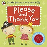 Please and Thank You: A Pirate Pete and Princess Polly book