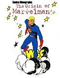 Comics Monographs: The Origin of Marvelman