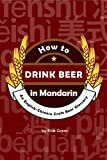 How to Drink Beer in Mandarin: An English-Chinese Craft Beer Glossary