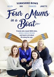 Four Mums in a Boat: Friends who rowed 3000 miles, broke a world record and learnt a lot about life along the way by [Benaddi, Janette, Butters, Helen, Doeg, Niki, Davies, Frances]