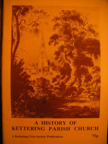 A History of Kettering Parish Church