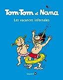Tom-Tom et Nana, Tome 05: Tom-Tom et Nana T05 - Les vacances infernales