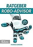 Ratgeber Robo-Advisor: So finden Sie den richtigen Robo-Advisor