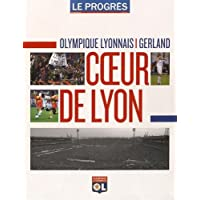 Olympique Lyonnais - Gerland : Coeur de Lyon