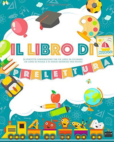 Il Libro di Prelettura: La perfetta combinazione tra un libro da colorare, un libro di puzzle e di...