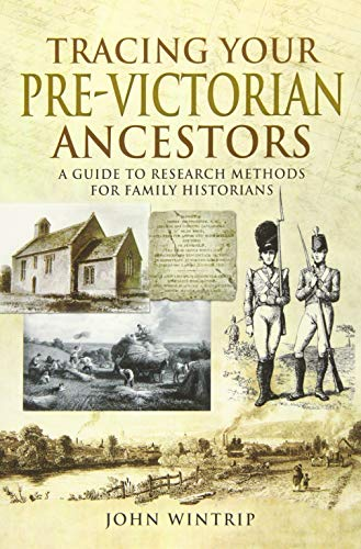 Tracing Your Pre-Victorian Ancestors: A Guide to Research Methods for Family Historians (Guide for Family Historians)
