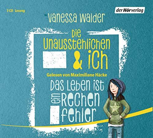 Die Unausstehlichen & ich - Das Leben ist ein Rechenfehler: (Band 1) (Die Unausstehlichen & ich-Serie, Band 1)