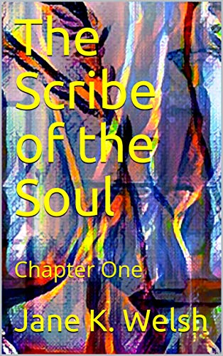 The Scribe of the Soul: Chapter One (English Edition)
